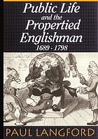 Public life and the propertied Englishman, 1689-1798