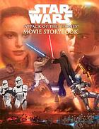 Star wars, attack of the clones : a storybook