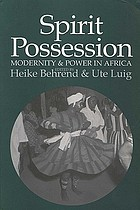 Spirit possession, modernity and power in Africa