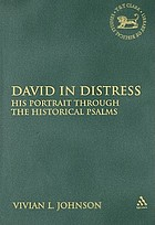 David in distress : his portrait through the historical Psalms
