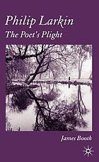 Philip Larkin : the poet's plightPhilip Larkin and the plight of poetry