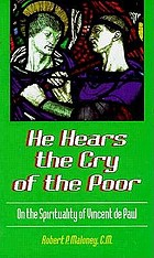 He hears the cry of the poor : on the spirituality of Vincent de Paul