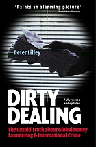 Dirty dealing : the untold truth about global money laundering, international crime and terrorism