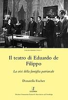 Il teatro di Eduardo De Filippo : la crisi della famiglia patriarcale