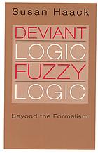 Deviant logic, fuzzy logic : beyond the formalism