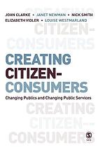 Creating citizen-consumers changing publics & changing public services