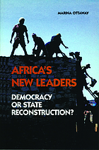 Africa's new leaders : democracy or state reconstruction?