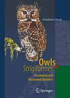 Owls (Strigiformes) : annotated and illustrated checklist