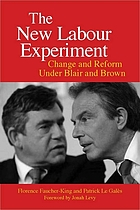 The New Labour experiment : change and reform under Blair and Brown