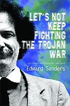 Let's not keep fighting the Trojan war : new and selected poems, 1986-2009