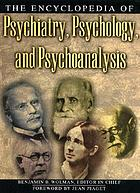 The encyclopedia of psychiatry, psychology, and psychoanalysis