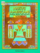Native Americans : projects, games, and activities for grades 4-6