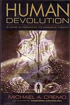 Human devolution : a Vedic alternative to Darwin's theory