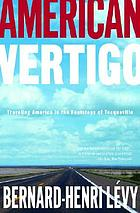 American vertigo : traveling America in the footsteps of TocquevilleAmerican vertigo