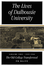 The Lives of Dalhousie University : Volume II. 1925-1980: The Old College Transformed The lives of Dalhousie University