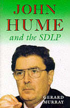 John Hume and the SDLP : impact and survival in Northern Ireland