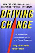 Driving change : how the best companies are preparing for the 21st century