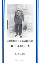 Scientist and Catholic : an essay on Pierre Duhem