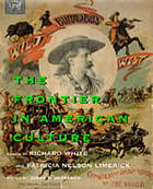 The frontier in American culture : an exhibition at the Newberry Library, August 26, 1994 - January 7, 1995