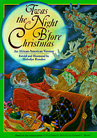 'Twas the night b'fore Christmas : an African-American version