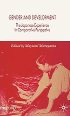 Gender and development : the Japanese experience in comparative perspective