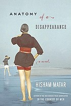 Anatomy of a disappearance : a novel