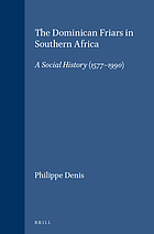 The Dominican friars in Southern Africa : a social history, 1577-1990