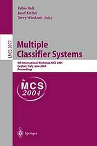 Multiple classifier systems : 5th international workshop, MCS 2004, Cagliari, Italy, June 9-11, 2004 : proceedings