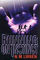 Running on instinct