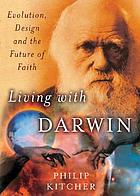 Living with Darwin : evolution, design, and the future of faith