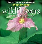 Wildflowers & native plants / Peter Loewer