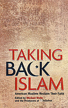 Taking back Islam : American Muslims reclaim their faith