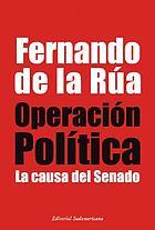 Operación política : la causa del Senado