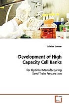 Development of high capacity cell banks: for optimal manufacturing seed train preparation