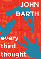 Every third thought : a novel in five seasons