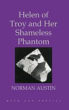Helen of Troy and her shameless phantom