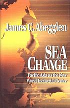 Sea change : Pacific Asia as the new world industrial center