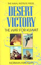 Desert victory : the war for Kuwait