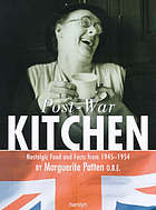 Post-war kitchen : nostalgic food and facts from 1945-1954