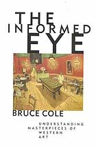 The informed eye : understanding masterpieces of western art