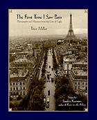 The first time I saw Paris : photographs and memories from the city of light