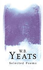 W.B. Yeats : the writing of the Player Queen : manuscripts of W.B. Yeats