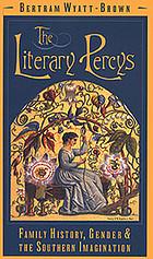 The literary Percys : family history, gender, and the Southern imagination
