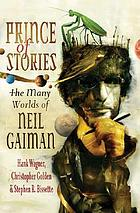 Prince of stories : the many worlds of Neil Gaiman