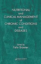 Nutritional and clinical management of chronic conditions and diseases