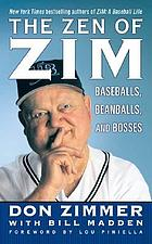 The Zen of Zim : baseballs, beanballs, and bosses