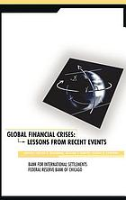 Global financial crises : lessons from recent events