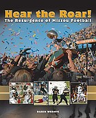 Hear the roar! : the resurgence of Mizzou football