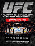 UFC, Ultimate Fighting Championship : official fan's guide : as real as it gets