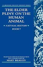 The elder Pliny on the human animal Natural history, book 7